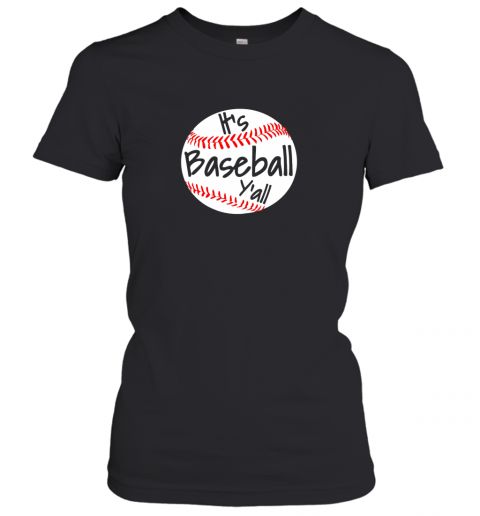 It's Baseball Y'all Shirt Funny Pitcher Catcher Mom Dad Gift Women's T-Shirt