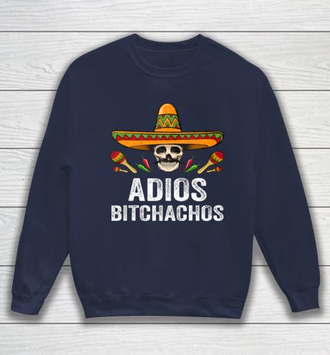 Adios Bitchachos Shirt Funny Mexican Skull Cinco De Mayo Sweatshirt 2