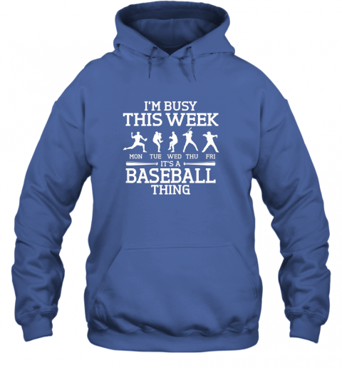 5mdt it39 s baseball thing player i39 m busy this week shirt hoodie 23 front royal