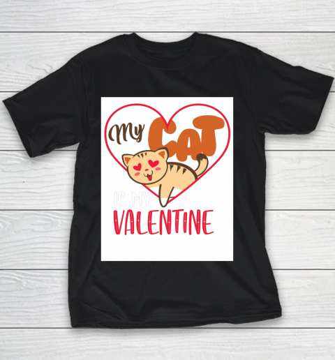 Cute My Cat Is My Valentine Cat Lover Valentines Day Gift Youth T-Shirt