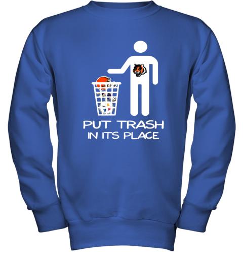 Cincinnati Bengals Put Trash In Its Place Funny NFL Youth Sweatshirt