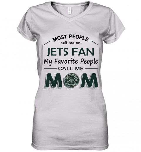 People Call Me NEW YORK JETS Fan  Mom Women's V-Neck T-Shirt