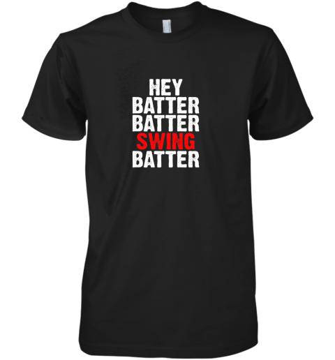 Hey Batter Batter Swing Batter Funny Baseball Premium Men's T-Shirt