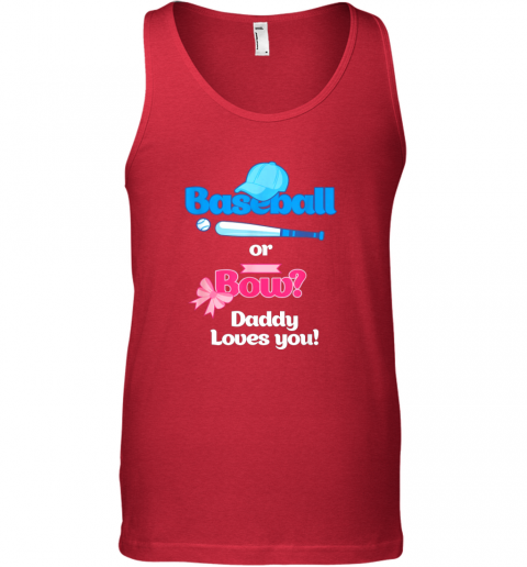 h5ls mens baseball or bows gender reveal party shirt daddy loves you unisex tank 17 front red