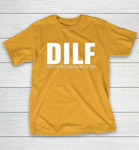 DILF Shirt Devoted Involved Loving Fathers Day T-Shirt 2