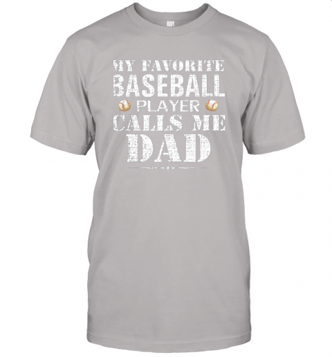 fzkx my favorite baseball player calls me dad funny father39 s day jersey t shirt 60 front ash
