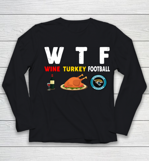 Jacksonville Jaguars Giving Day WTF Wine Turkey Football NFL Youth Long Sleeve