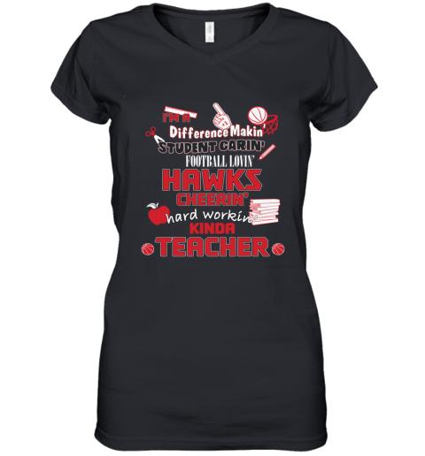 Atlanta Hawks  I'm A Difference Making Student Caring Basketball Loving Kinda Teacher Women's V-Neck T-Shirt