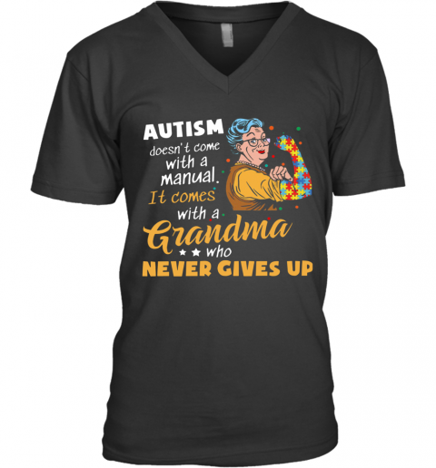 Autism Doesn'T Come With A Manual It Comes With A Grandma V-Neck T-Shirt