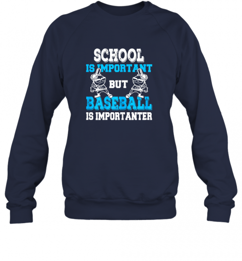 6spk school is important but baseball is importanter boys sweatshirt 35 front navy