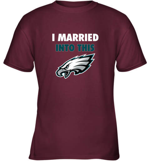 2m7j i married into this philadelphia eagles football nfl youth t shirt 26 front maroon