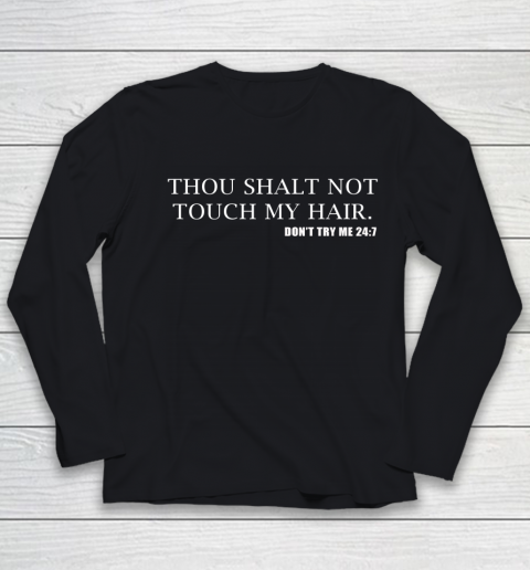 Thou Shalt Not Touch My Hair Youth Long Sleeve