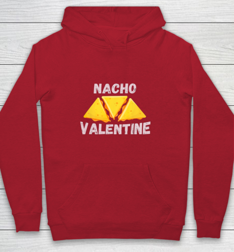 Nacho Valentine Funny Mexican Food Love Valentine s Day Gift Youth Hoodie 7
