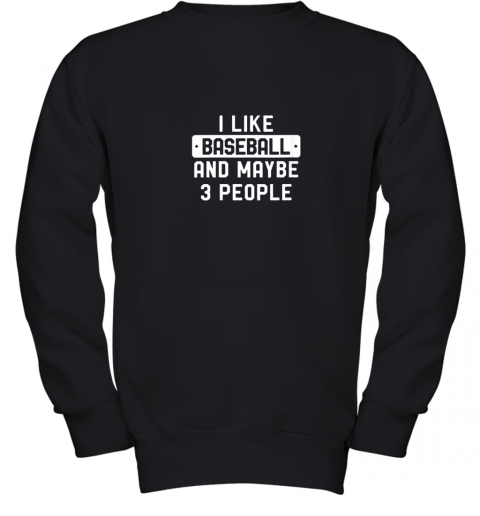 pehm i like baseball and maybe 3 people youth sweatshirt 47 front black