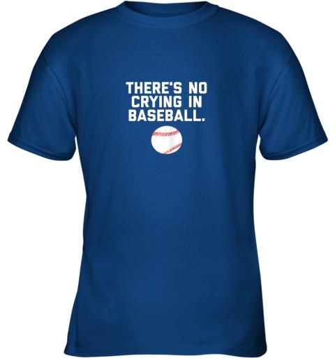 plxj there39 s no crying in baseball funny baseball sayings youth t shirt 26 front royal