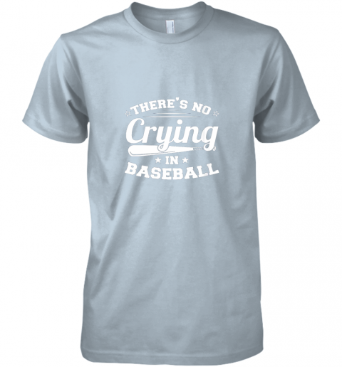 kiji there39 s no crying in baseball gift premium guys tee 5 front light blue
