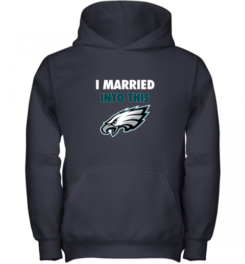lfmx i married into this philadelphia eagles football nfl youth hoodie 43 front navy