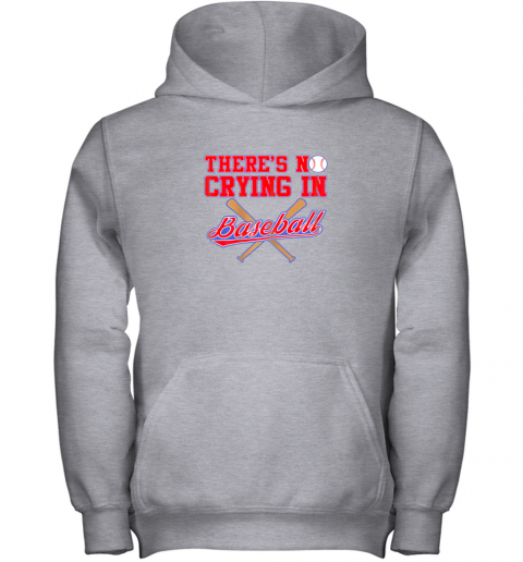 2rut there39 s no crying in baseball funny shirt catcher gift youth hoodie 43 front sport grey
