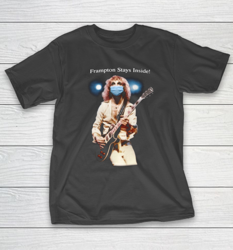 Peter Frampton Covid Stays Inside T-Shirt