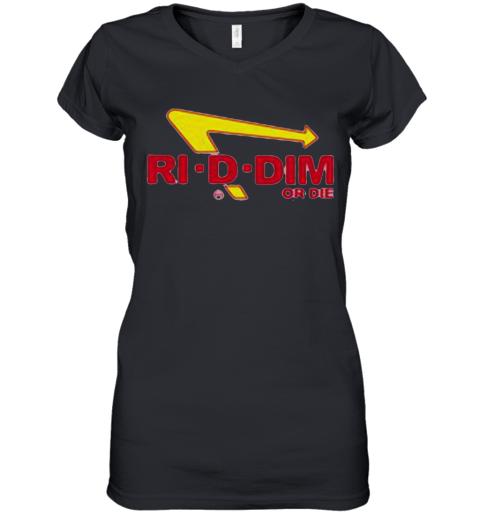 Ri D Dim Or Die Women's V-Neck T-Shirt