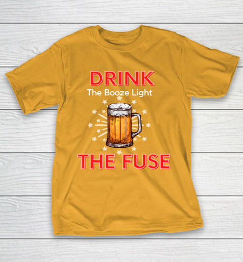 Beer Lover Funny Shirt Drink The Booze Light The Fuse Beer T-Shirt 2