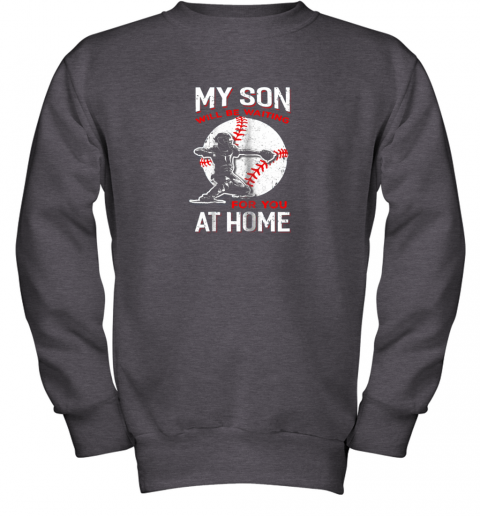 etit my son will be waiting for you at home baseball dad mom youth sweatshirt 47 front dark heather