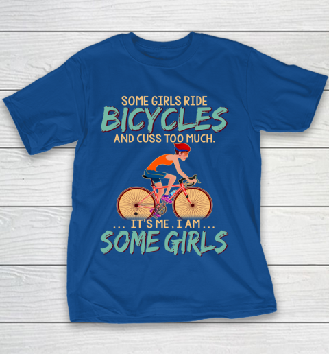 Some Girls Play bicycles And Cuss Too Much. I Am Some Girls Youth T-Shirt 6