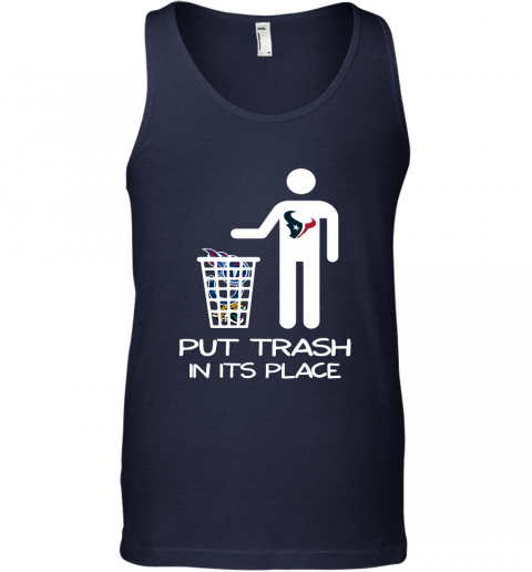 Houston Texans Put Trash In Its Place Funny NFL Tank Top