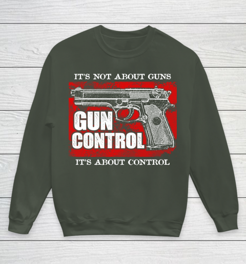 Veteran Gun Control Not About Guns Youth Sweatshirt 8