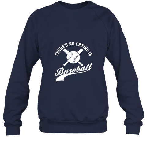jqk4 there is no crying in baseball funny sports softball funny sweatshirt 35 front navy