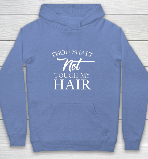 Funny Thou Shalt Not Touch My Hair Youth Hoodie 8