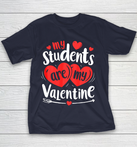 My Students Are My Valentine Funny Teachers Valentines Day Youth T-Shirt 2