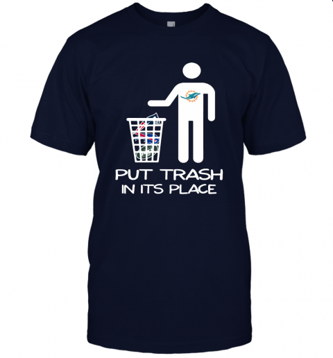 Miami Dolphins Put Trash In Its Place Funny NFL Unisex Jersey Tee