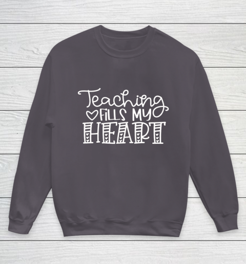 Teaching Fills My Heart Valentine Cute Love Teacher Student Youth Sweatshirt 5