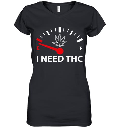 I Need THC Weed Women's V-Neck T-Shirt