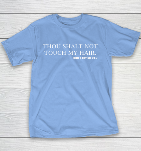 Thou Shalt Not Touch My Hair Youth T-Shirt 8