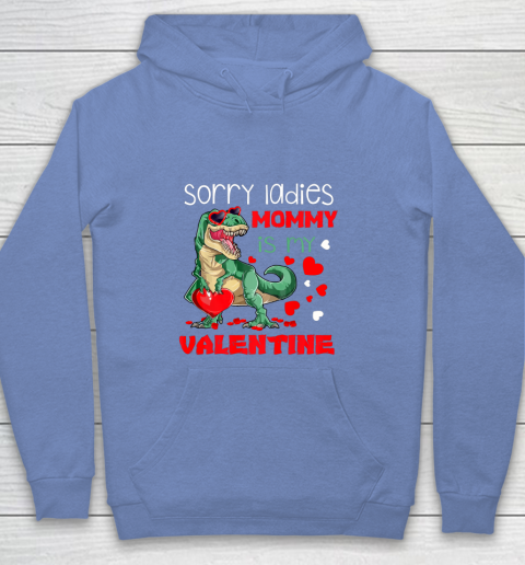 Sorry Ladies Mommy Is My Valentine Day T Rex Dinosaur Gift Youth Hoodie 8
