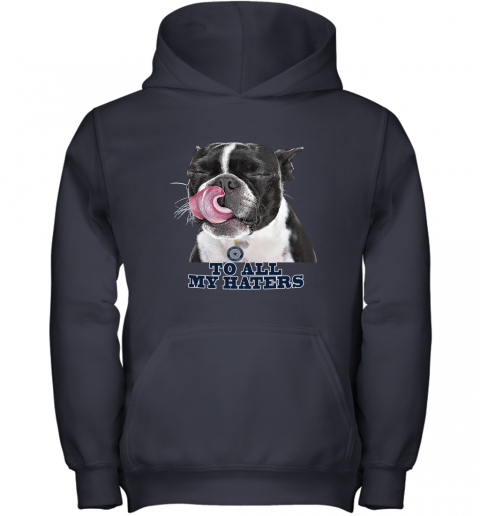 Dallas Cowboys To All My Haters Dog Licking Youth Hoodie