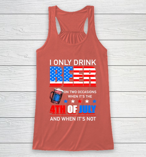 Beer Lover Funny Shirt I Only Drink Beer On Two Occasions Racerback Tank 3