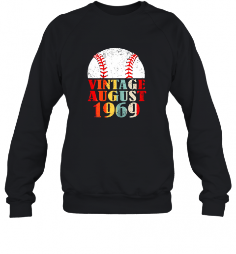 Born August 1969 Baseball Shirt 50th Birthday Gifts Sweatshirt