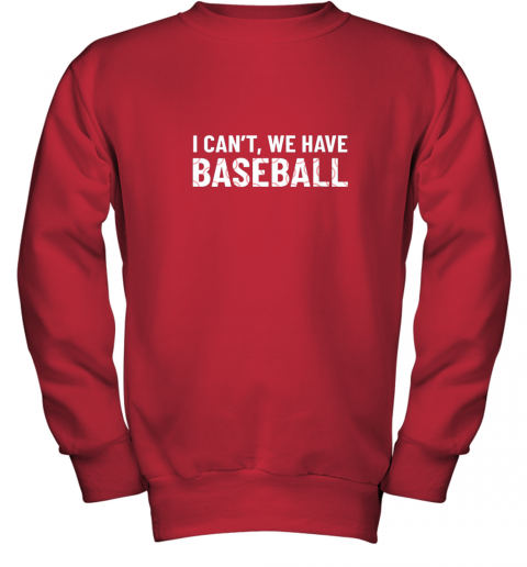 y5ss funny baseball mom i can39 t we have baseball youth sweatshirt 47 front red