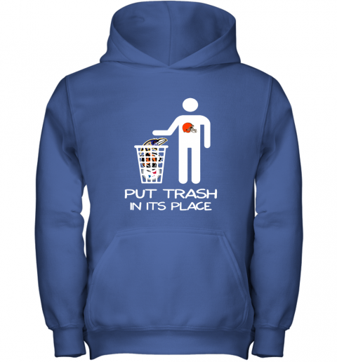 Cleveland Browns Put Trash In Its Place Funny NFL Youth Hoodie