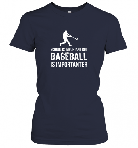 ix5b school is important but baseball is importanter gift ladies t shirt 20 front navy