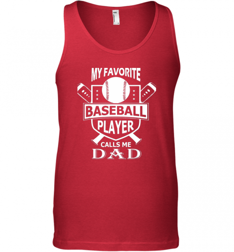 togz mens my favorite baseball player calls me dad unisex tank 17 front red