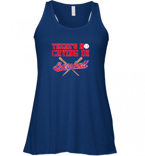 twsi there39 s no crying in baseball funny shirt catcher gift flowy tank 32 front true royal