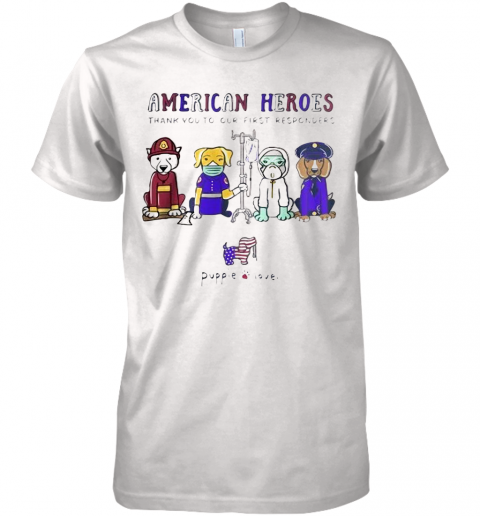 American Heroes Thank You To Our First Responders Dog Puppie Love Premium Men's T-Shirt