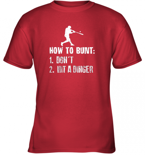 ytfi how to bunt don39 t hit a dinger shirt funny baseball youth t shirt 26 front red