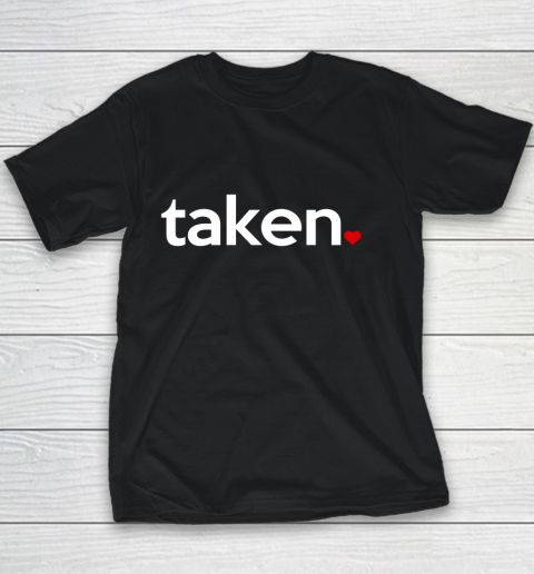 Taken Sorry I m Taken Gift for Valentine 2021 Couples Youth T-Shirt