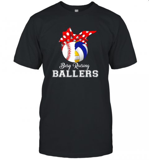 Baseball Volleyball Busy Raising Ballers Shirt Mothers Day Unisex Jersey Tee