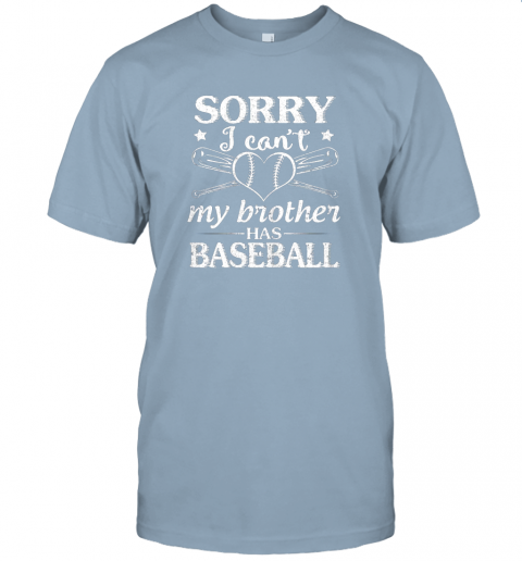 o58x sorry i can39 t my brother has baseball happy sister brother jersey t shirt 60 front light blue